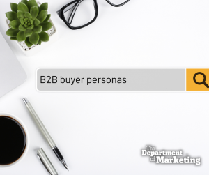 B2B Targeting: How to Use Buyer Personas to Build Trust With Business